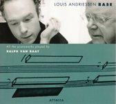 Louis Andriessen: Base