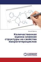 Kolichestvennaya Otsenka Vliyaniya Struktury Na Svoystva Makrogeterotsiklov