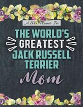 A 2020 Planner for The World's Greatest Jack Russell Terrier Mom: Daily and Monthly Pages, A Nice Gift for a Woman or Girl Who Loves Their Pet and Wan
