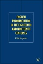 English Pronunciation in the Eighteenth and Nineteenth Centuries
