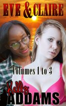 Eve & Claire: Volumes 1 to 3