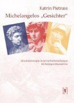 """Michelangelos """"Gesichter"""""""