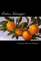Entre Naranjos (Spansih Edition)