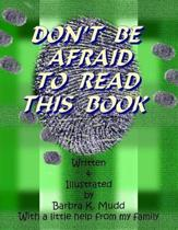 Don't Be Afraid to Read This Book
