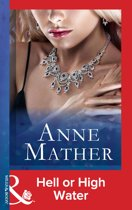 Hell or High Water (Mills & Boon Vintage Modern) (The Anne Mather Collection)