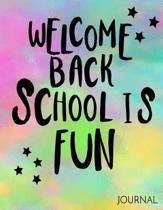 Welcome Back School Is Fun Journal