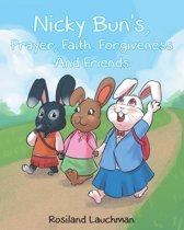 Nicky Bun's Prayer, Faith, Forgiveness, And Friends