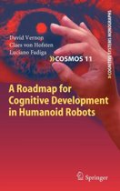 A Roadmap for Cognitive Development in Humanoid Robots