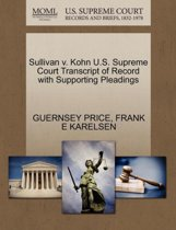 Sullivan V. Kohn U.S. Supreme Court Transcript of Record with Supporting Pleadings