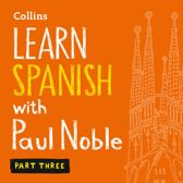 Learn Spanish with Paul Noble for Beginners – Part 3: Spanish Made Easy with Your Bestselling Language Coach