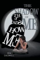 The Shadow of Me