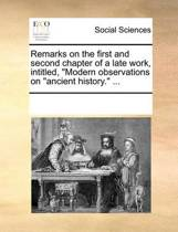 Remarks on the First and Second Chapter of a Late Work, Intitled, Modern Observations on Ancient History.