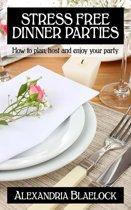 Stress Free Dinner Parties