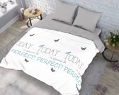 Dekbedovertrek Today is gonna be Perfect! - 140x200/220 + Flap - 1 Kussensloop 60x70cm