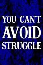 You Can't Avoid Struggle
