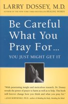 Be Careful What You Pray For...
