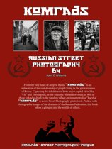 Komrads Russian Street Photography by John D Williams