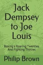 Jack Dempsey to Joe Louis