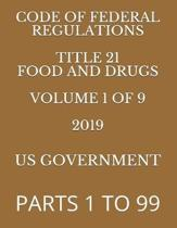 Code of Federal Regulations Title 21 Food and Drugs Volume 1 of 9 2019: Parts 1 to 99