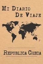 Mi Diario De Viaje Rep�blica Checa: 6x9 Diario de viaje I Libreta para listas de tareas I Regalo perfecto para tus vacaciones en Rep�blica Checa