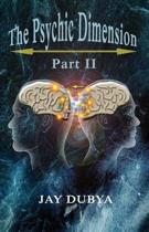 The Psychic Dimension, Part II