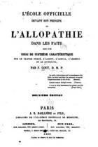 L' cole Officielle Devant Son Principe Ou l'Allopathie Dans Les Faits