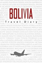 Bolivia Travel Diary: Travel and vacation diary for Bolivia. A logbook with important pre-made pages and many free sites for your travel mem