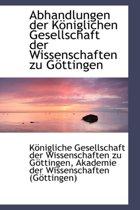 Abhandlungen Der K Niglichen Gesellschaft Der Wissenschaften Zu G Ttingen