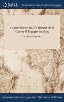 Le Guerrillero: Ou, Un Ï&Iquest;&Frac12;Pisode De La Guerre D'Espagne En 1809; Tome QuatriÏ&Iquest;&Frac12;Me