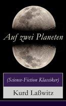 Auf zwei Planeten (Science-Fiction Klassiker) - Vollständige Ausgabe