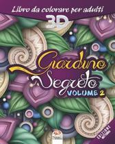 Giardino Segreto - Volume 2 - edizione notturna: Libro da colorare per tutta la famiglia - 27 immagini da colorare