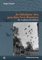 Architektur des psychischen Raumes