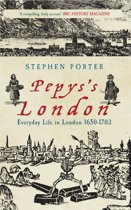 Pepyss London: Everyday Life in London 1650-1703