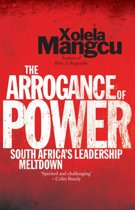 The Arrogance of Power: South Africa's Leadership Meltdown
