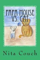 Papa Mouse Vs. Cat