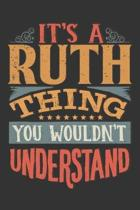 Its A Ruth Thing You Wouldnt Understand: Ruth Diary Planner Notebook Journal 6x9 Personalized Customized Gift For Someones Surname Or First Name is Ru