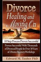 Divorce - Healing and Moving On