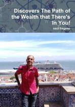 Discovers the Path of the Wealth That There's in You!