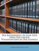 Der Bauernkrieg Im Jahr 1653 Oder Der Grosse Volksaufstand in Der Schweiz. Zweite Auflage.