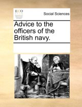 Advice to the Officers of the British Navy.