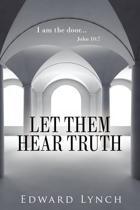 Let Them Hear Truth