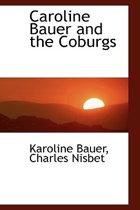 Caroline Bauer and the Coburgs