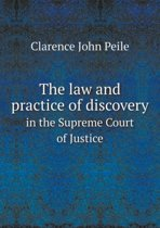 The Law and Practice of Discovery in the Supreme Court of Justice