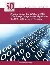 Comparison of the Wsq and JPEG 2000 Image Compression Algorithms on 500 Ppi Fingerprint Imagery