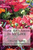 Walk and Abide in My Love