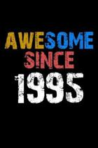Awesome since 1995 Notebook Birthday Gift: Lined Notebook / Journal Gift, 110 Pages, 6x9, Soft Cover, Matte Finish