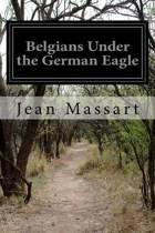 Belgians Under the German Eagle