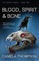 Blood, Spirit & Bone