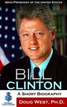 Bill Clinton: A Short Biography - 42nd President of the United States