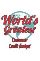 World's Greatest Consumer Credit Analyst